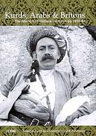Kurds, Arabs and Britons : the memoir of Wallace Lyon in Iraq, 1918-44