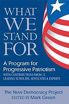 What we stand for : a program for progressive patriotism