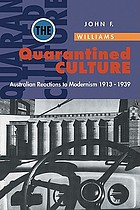 The quarantined culture : Australian reactions to modernism, 1913-1939