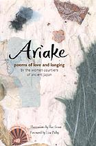 Ariake : poems of love and longing by the women courtiers of ancient Japan