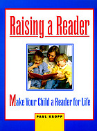 Raising a reader : make your child a reader for lifeHow to make your child a reader for life