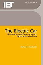The electric car : development and future of battery, hybrid and fuel-cell cars