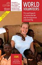 World volunteers : the world guide to humanitarian and development volunteering