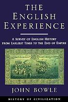 The English experience; a survey of English history from early to modern times