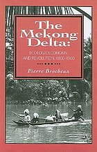 The Mekong Delta : ecology, economy, and revolution, 1860-1960