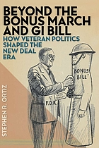 Beyond the Bonus March and GI Bill : how veteran politics shaped the New Deal era