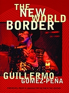 The new world border : prophecies, poems, & loqueras for the end of the century