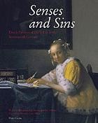 Senses and sins : Dutch painters of daily life in the seventeenth century
