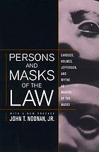 Persons and masks of the law : Cardozo, Holmes, Jefferson, and Wythe as makers of the masks
