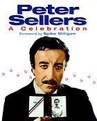 Peter Sellers : a celebration