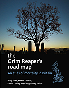 The grim reaper's road map : an atlas of mortality in Britain
