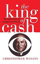 The king of cash : the inside story of Laurence Tisch