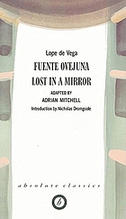 Fuente Ovejuna ; Lost in a mirror