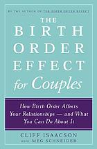 Birth order effect for couples : how birth order affects your relationships and what you can do about it