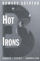 Hot irons : diaries, essays, journalism
