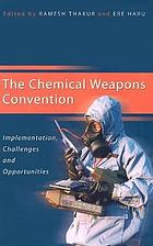 The Chemical Weapons Convention implementation, challenges and opportunities