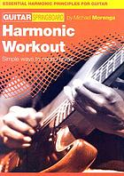 Harmonic workout : simple ways to sound great