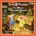 Toot & Puddle : the great cheese chase