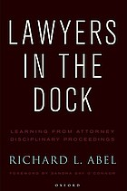 Lawyers in the dock : learning from attorney disciplinary proceedings