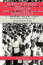 Body of power, spirit of resistance : the culture and history of a South African people