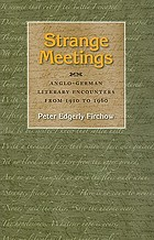 Strange meetings Anglo-German literary encounters from 1910 to 1960