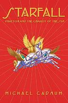 Starfall : Phaeton and the chariot of the sun