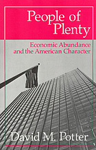 People of plenty economic abundance and the American character