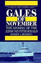 Gales of November : the sinking of the Edmund Fitzgerald
