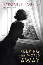 Keeping the world away : a novel