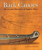 Bark canoes : the art and obsession of Tappan Adney