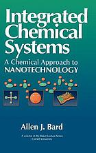 Integrated chemical systems : a chemical approach to nanotechnology