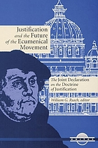 Justification and the future of the ecumenical movement : the Joint Declaration on the Doctrine of Justification