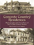 Concrete country residences : photographs and floor plans of turn-of-the-century homes