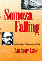 Somoza falling : a case study of Washington at work
