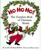 Ho Ho Ho! : the complete book of Christmas words