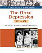 The Great Depression : the Jazz Age, Prohibition, and economic decline, 1921-1937