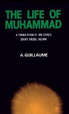 The life of MuhammadThe life of Muhammad : a translation of Isḥāq's Sīrat rasū l Allāh