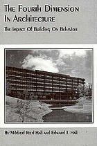 The fourth dimension in architecture : the impact of building on man's behavior : Eero Saarinen's administrative center for Deere & Company, Moline, Illinois