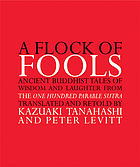 A flock of fools : ancient Buddhist tales of wisdom and laughter from the One hundred parable sutra