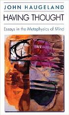 Having thought : essays in the metaphysics of mind