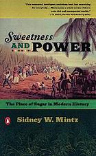 Sweetness and power : the place of sugar in modern history