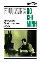 Following Ho Chi Minh : the memoirs of a North Vietnamese colonel