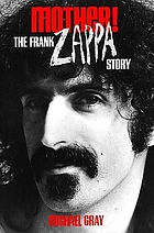 Mother! : the Frank Zappa story