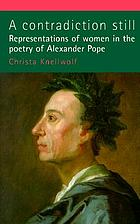 A contradiction still : representations of women in the poetry of Alexander Pope