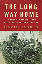 The long way home : an American journey from Ellis Island to the Great War