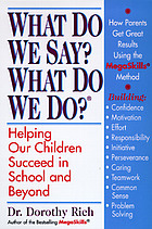 What do we say? What do we do? : vital solutions for children's educational success