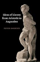 Ideas of slavery from Aristotle to Augustine