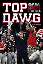 Top dawg : Mark Richt and the revival of Georgia football