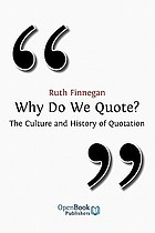 Why do we quote? the culture and history of quotation