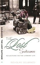 The lost suitcase : reflections on the literary life